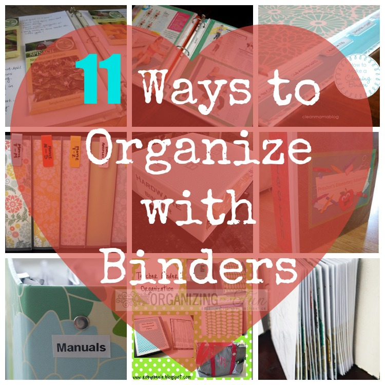 Perfectly Organized What Organizing Made Fun: 11 Ways To Organize With Binders