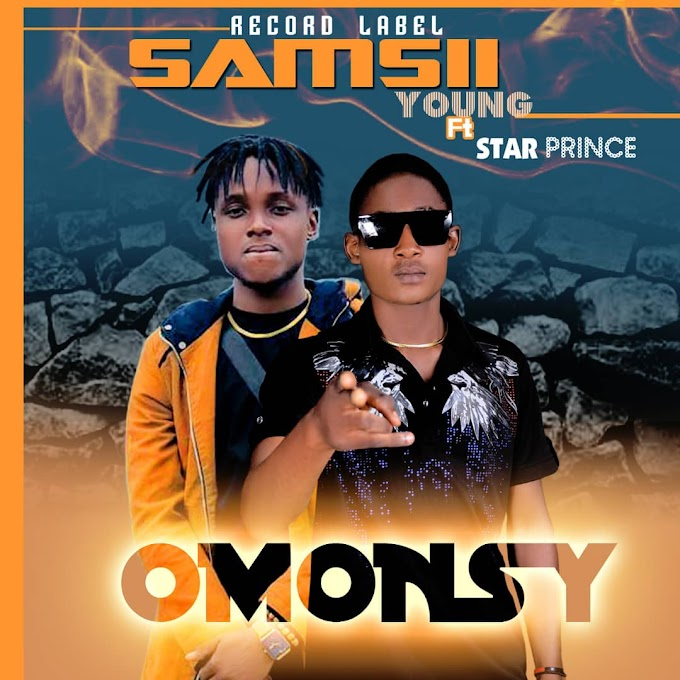 Music : Samsii young ft star prince - omonsy