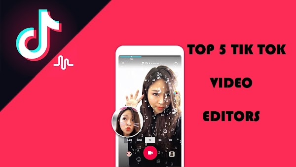 Top 5 Tik Tok Video Editing Apps For Android or iPhone 2020