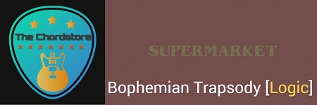 BOPHEMIAN TRAPSODY Guitar Chords ACCURATE | [Logic] SUPERMARKET