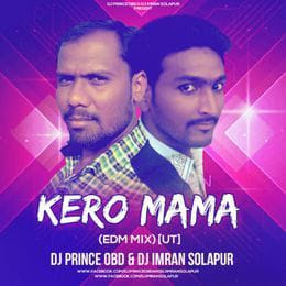 Kero Mama - EDM Remix [UT]- DJ Imran Solapur