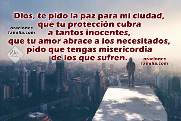 Corta oración por la paz de mi ciudad, pueblo, Dios, pido por paz en mi país. Oración por Mery Bracho en favor de mi comunidad, ciudad.