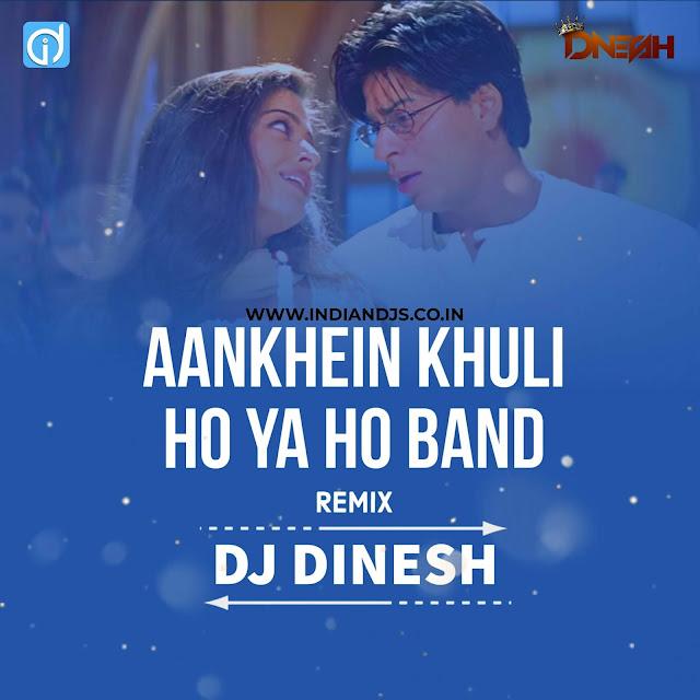 Aankhein Khuli ho Ya Ho Band Remix Dj Dnesh INDIANDJS
