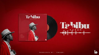 Audio |Kusah – Tabibu| Download Mp3