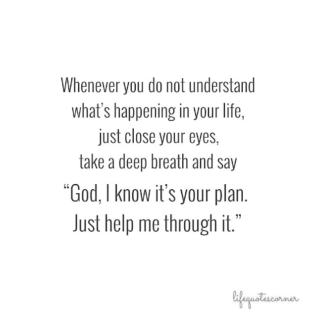 when you don't understand what's happening, trust in God