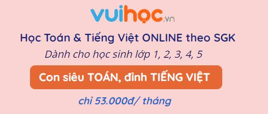 Trải nghiệm Khóa học Online Con Siêu Toán Đỉnh Tiếng Việt dành cho Học sinh chỉ 53000 đồng/ tháng