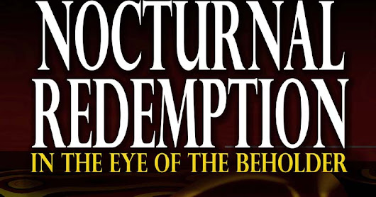 Nocturnal Redemption: In the Eye of the Beholder is Published