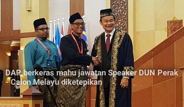 DAP berkeras mahu jawatan Speaker DUN Perak - Calon Melayu diketepikan