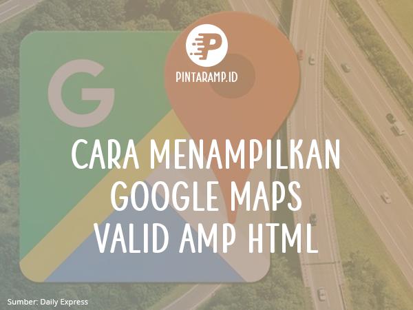 Memasang Google Maps Di Blog AMP HTML