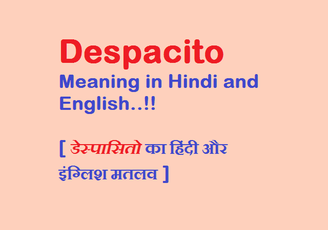despacito-meaning-in-hindi-english