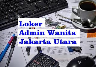 Loker Admin Wanita Jakarta Utara (Lowongan Kerja SMK atau Sederajat) PT. Freight Logistic International