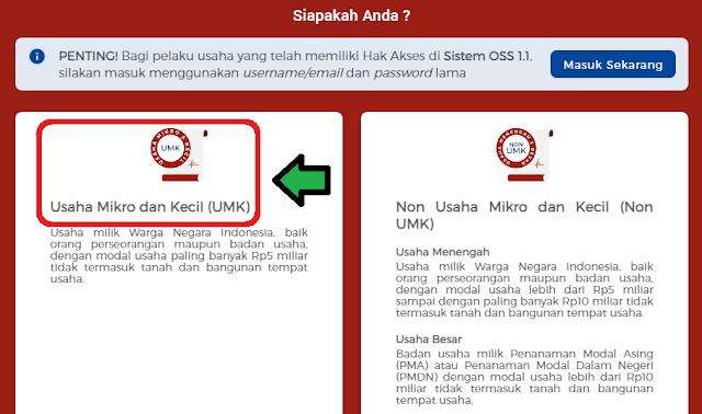 Setelah anda memilih tombol daftar, akan ada halaman baru berisikan 2 pilihan yaitu pilihan Usaha Mikro dan Kecil (UMK) dan Non Usaha Mikro dan Kecil (Non UMK). Untuk anda pelaku usaha mikro yang ingin membuat NIB untuk keperluan banpres BPUM silahkan pilih yang UMK atau yang di sebelah kiri.