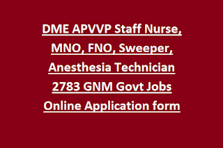 DME APVVP Staff Nurse, MNO, FNO, Sweeper, Anesthesia Technician 2783 GNM Govt Jobs Online Application form