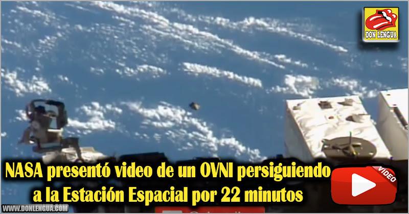 NASA presentó video de un OVNI persiguiendo a la Estación Espacial por 22 minutos