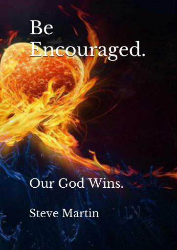 """Be Encouraged. Our God Wins."" Published July 2019"