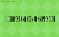 'The Serpent and Herman Knippenberg' against a patterned green background
