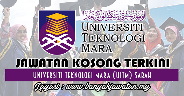 Jawatan Kosong 2017 di Universiti Teknologi Mara (UiTM) Sabah