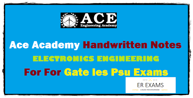 Ace Academy Electronics Engineering Notes Free Pdf Download For Gate, Ies, Psu, and other engineering exams. Ace Academy Electronics Engineering Notes Free Pdf useful for the study other state and India level exams like SSC JEN, BSNL JE AND JTO EXAMS, RAILWAYS JEN AND SECTION ENGINEERS, DRDO, DMRC, METRO exams and many state level and India level junior engineers exams.