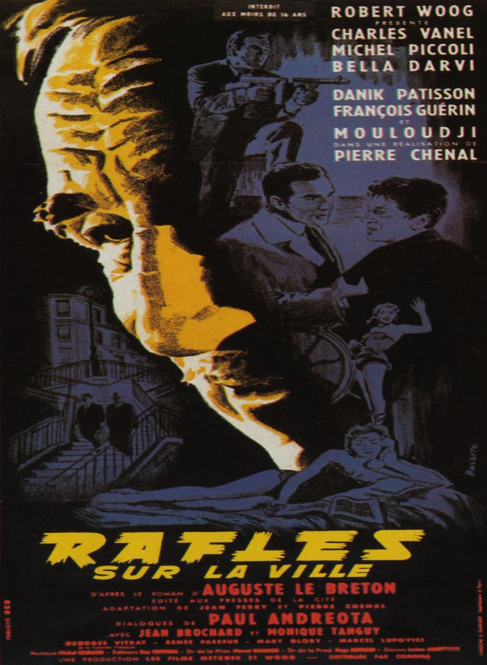 Raffles sur la ville (1958) ; Avec au générique Charles Vanel, Mouloudji,  Michel Piccoli, excusez du peu, et comme l'a dit J.J Bernard dans sa  présentation ...