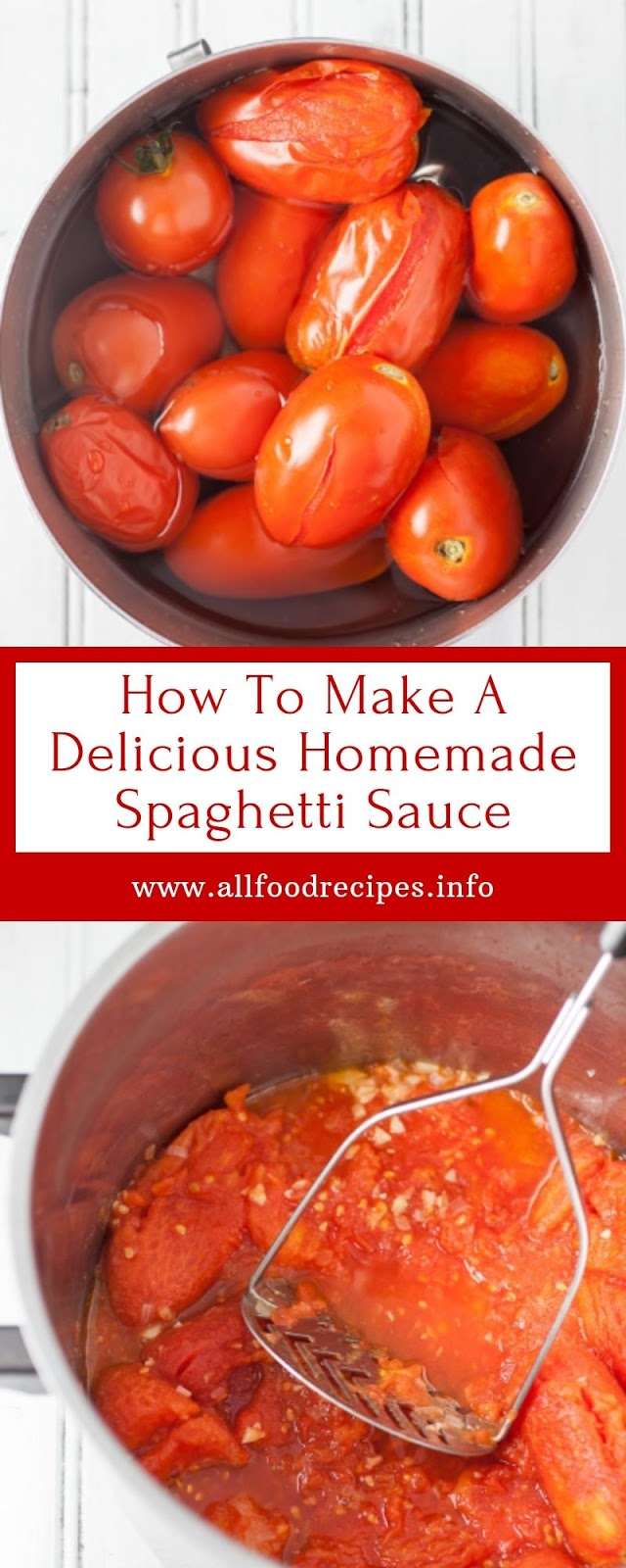How To Make A Delicious Homemade Spaghetti Sauce