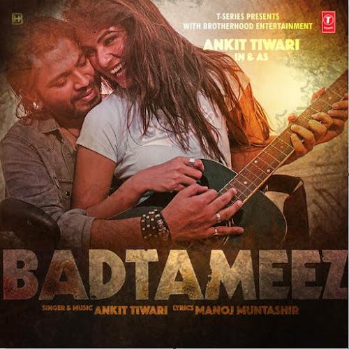 Badtameez - Ankit Tiwari, Sonal Chauhan (2016)