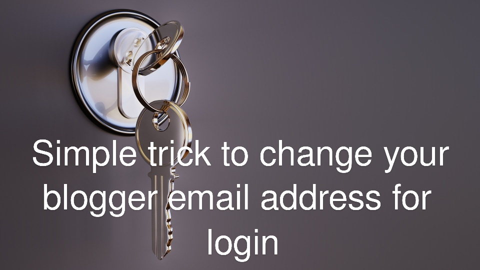 change blogger email address for login