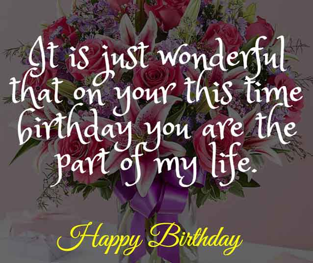 It is just wonderful that on your this time birthday you are the part of my life. HBD!