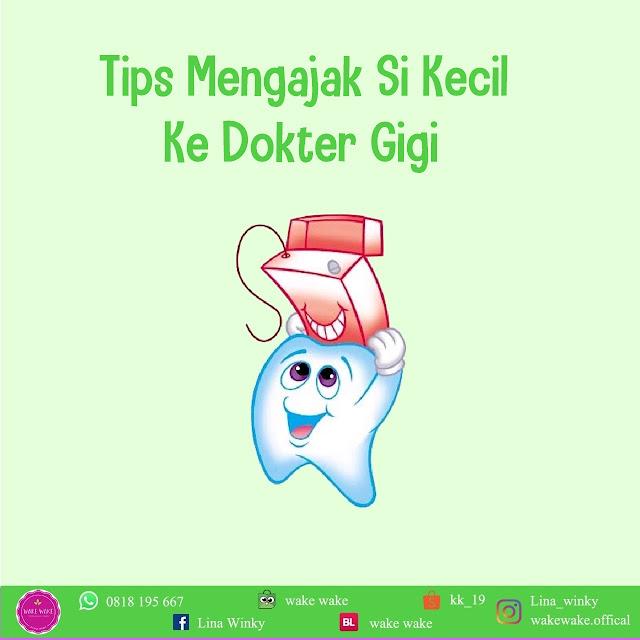 Tips Mengajak si Kecil Ke Dokter Gigi