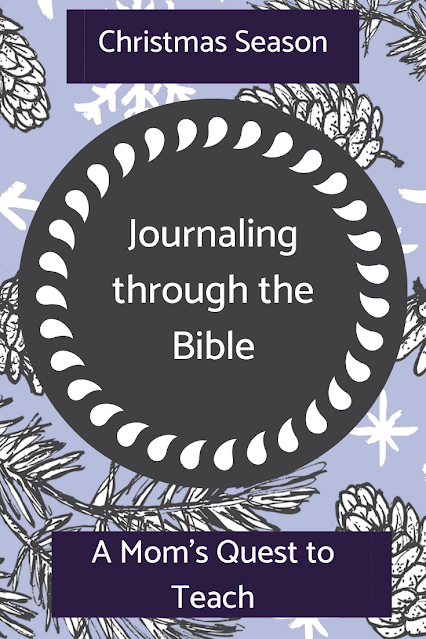 Text: Journaling through the Bible: Christmas Season; A Mom's Quest to Teach; background image of pine trees and snowflakes