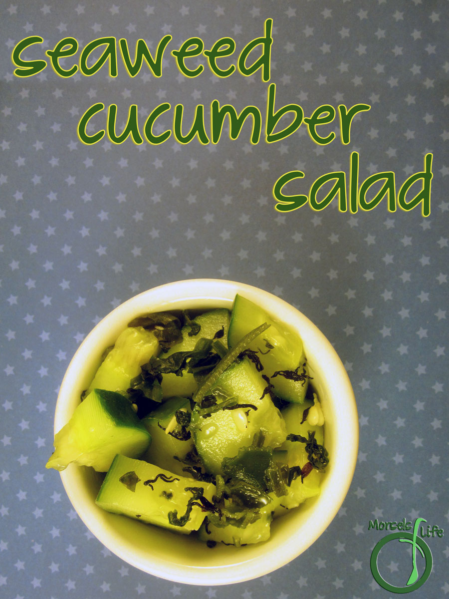 Morsels of Life - Seaweed Cucumber Salad - Crisp cucumber, smooth sesame oil, tangy vinegar, and tantalizing seaweed makes for an unforgettable summer dish.