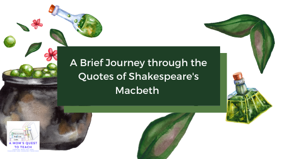 A Brief Journey through the Quotes of Shakespeare's Macbeth; A Mom's Quest to Teach Logo; background clipart of witches cauldron and potions