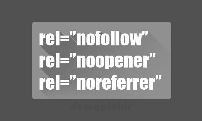 Penjelasan Tentang Nilai Nofollow, Noopener dan Noreferrer