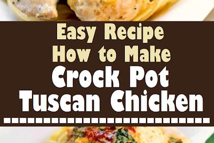 Crock Pot Tuscan Chicken
