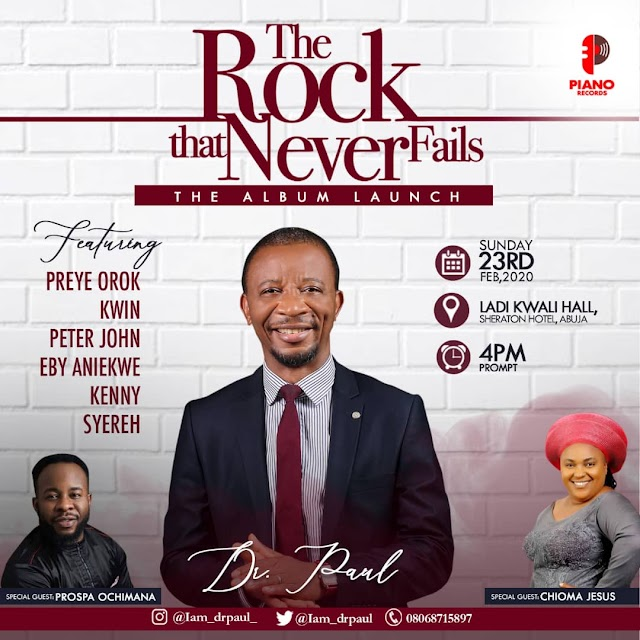 EVENT: Dr Paul Live In Concert & Album unveiling tagged ''The Rock That Never Fails' - Feb. 23, 2020 [ @Iam_DrPaul]
