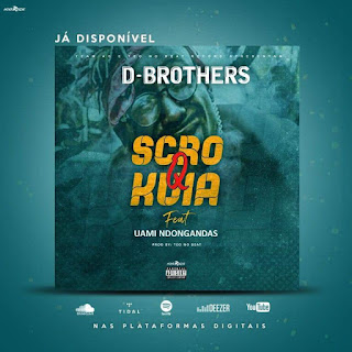 D-Brothers - Scró Que Kuia (feat Uami Ndongadas) 2019[DOWNLOAD·BAIXAR] MP3