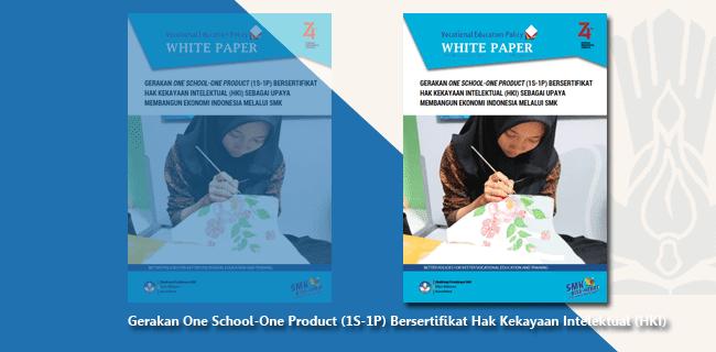 Gerakan One School-One Product (1S-1P) Bersertifikat Hak Kekayaan Intelektual (HKI) Sebagai Upaya Membangun Ekonomi Indonesia Melalui SMK