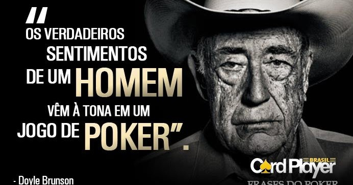 PokerManiaBR: Frases do Poker - 3ª Parte