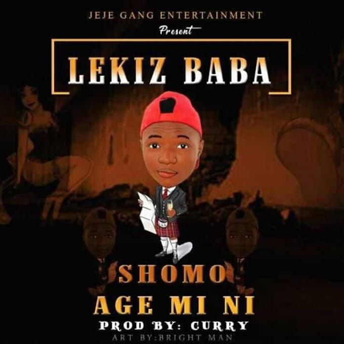 Download Lekiz baba_Show Mo Age Mi ni
