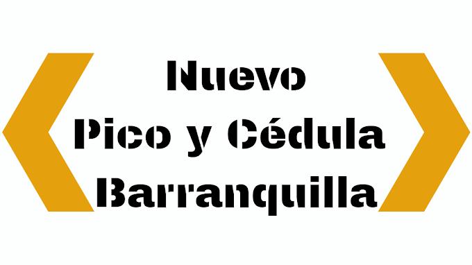 Nuevo Pico y Cédula en Barranquilla a partir del 7 de mayo.