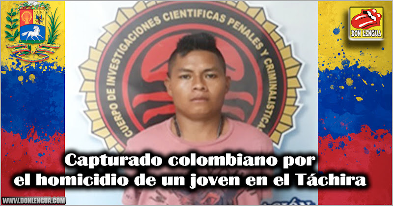 Capturan a un colombiano por matar a un joven en el Táchira