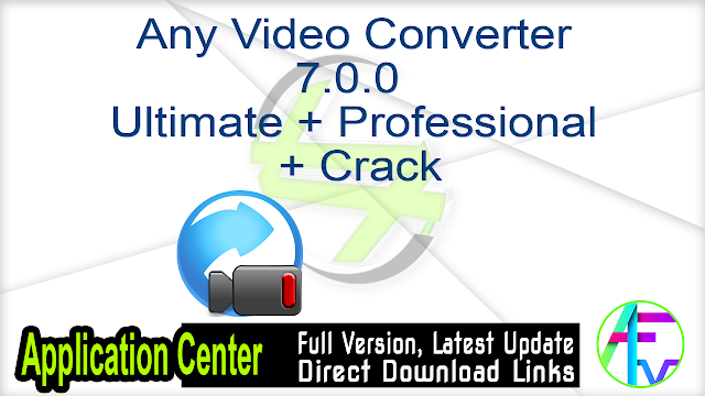 Any Video Converter Pro + Ultimate 6.2.7 + Keygen