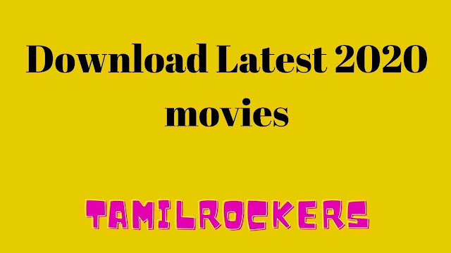 Tamilrockers.ws Latest 2020 Tamil Movie Download in HD, Hindi Movie Download Tamilrockers.com , Tamilrockers.wc, Tamilrocers.ch, Tamilrockers Latest Movie Download
