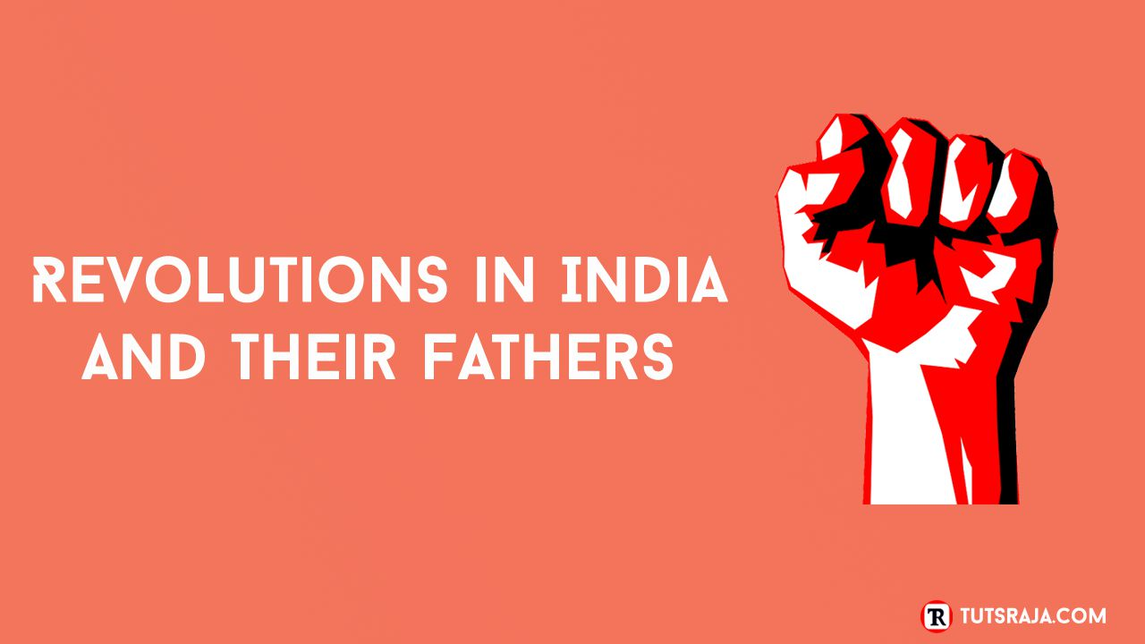 Revolutions in India and Their Father