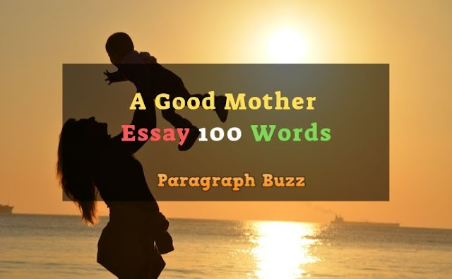 Essay on a Good Mother in 100 Words