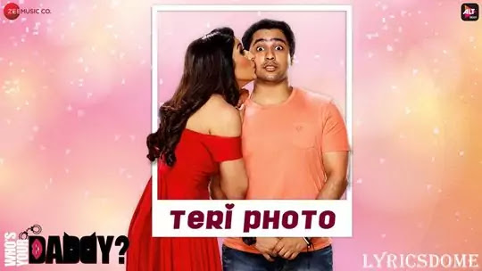 Teri Photo Lyrics - Papon