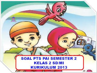 soal PTS PAI Semester 2 kelas 2 SD/MI Kurikulum 2013