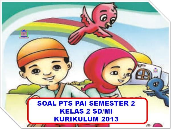 Contoh Soal PTS/UTS PAI Kelas 2 SD/MI Semester 2 Kurikulum 2013 Tahun 2019-2020