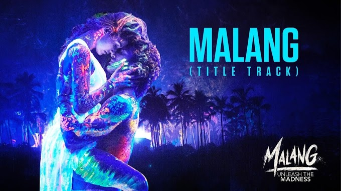MALANG (Title Track) LYRICS - Ved Sharma | Aditya Roy