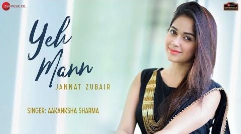 Yeh Mann Lyrics   Jannat Zubair   Aakansha Sharma   Kapil Jangir   New Song 2020