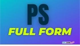 पीएस PS Full Form in Hindi